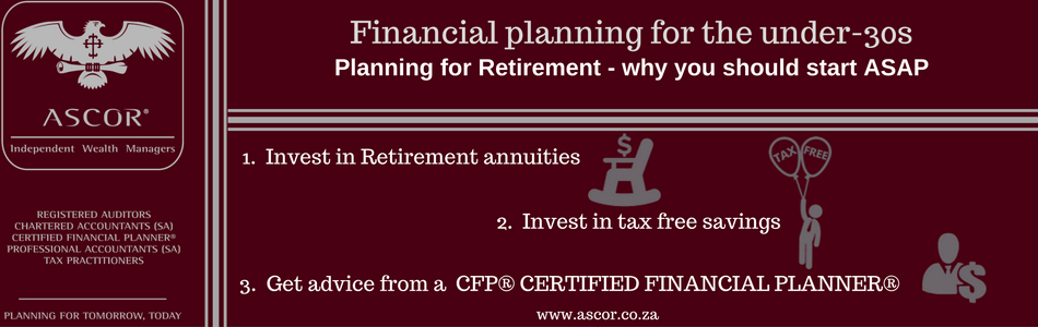 Ascor® Independent Wealth Managers Financial planning for under 30 planning for retirement why you should start asap, blog post