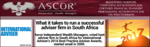 Ascor® Indepentdent Wealth Managers what it take to fun a successful adviser firm in South Africa