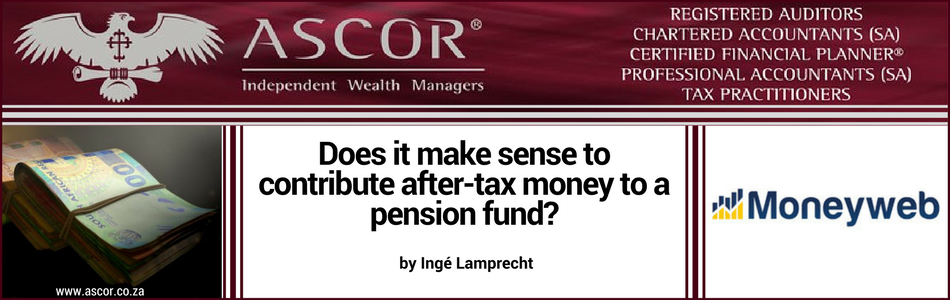 WF Does it make sense to contribute after-tax money to a pension fund-moneyweb