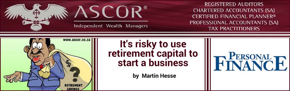 its risky to use retirement capital to start a business personal fin martin hesse 27082017