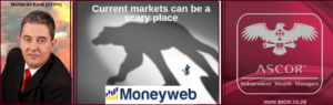 Martin Current markets can be a scary place Moneyweb