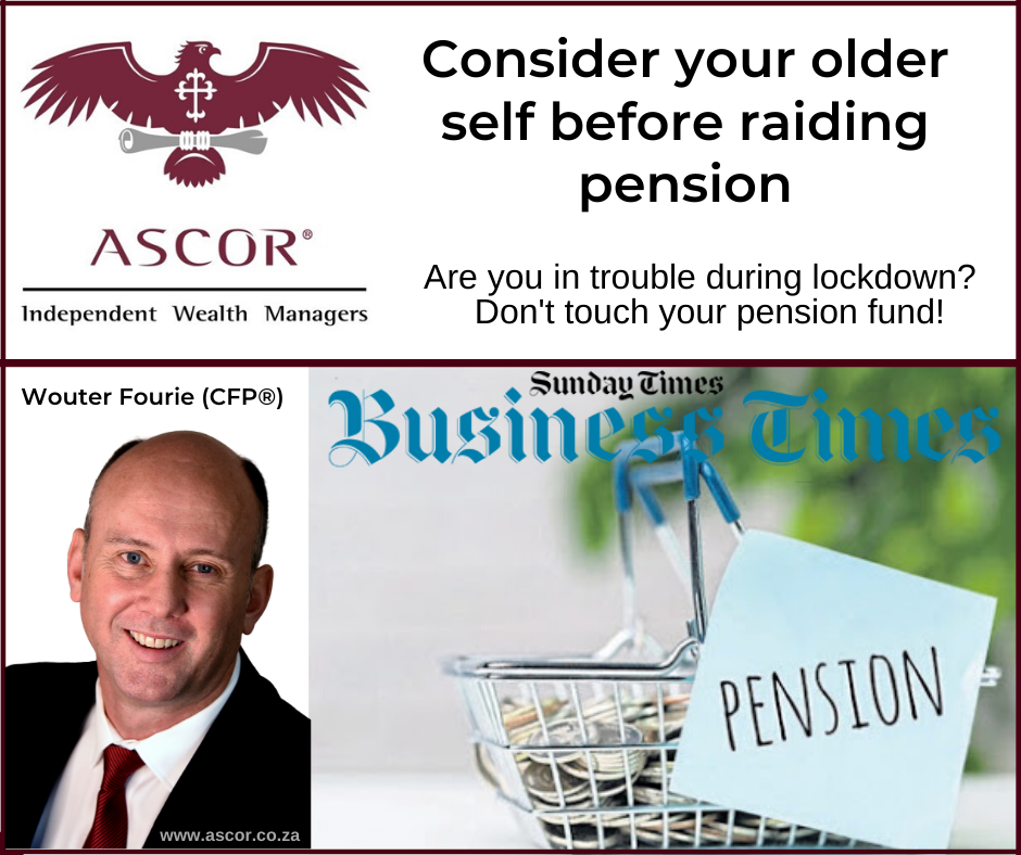 Wouter Fourie Sunday times consider your older self before raiding pension 17052020