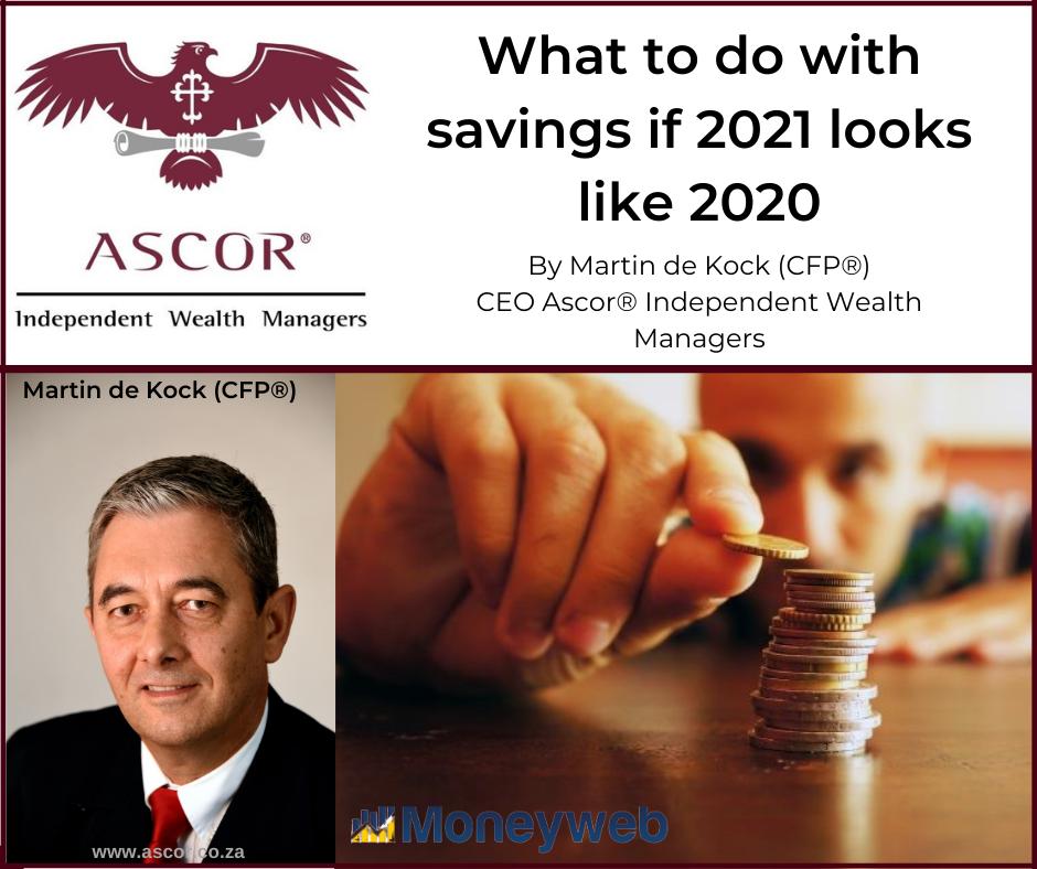 Martin de Kock What to do with savings if 2021 looks like 2020 08012021
