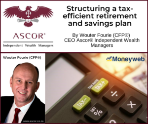 Wouter Fourie Structuring a tax efficient retirement and savings plan 07012021