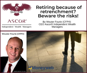Wouter Fourie Retiring because of retrenchment Beware the risks july2021